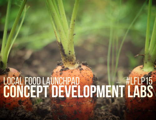Local Food Launchpad: Concept Development Labs